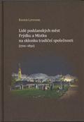 Lidé poddanských měst Frýdku aMístku nasklonku tradiční společnosti (1700-1850)