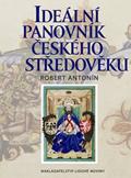 Ideální panovník českého středověku. Kulturně-historická skica zdějin středověkého myšlení