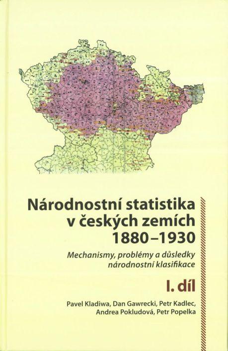 Národnostní statistika včeských zemích 1880-1930. Mechanismy, problémy adůsledky národnostní klasifikace.